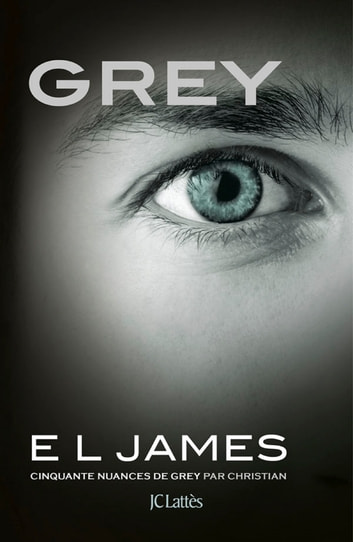 Grey - Cinquante nuances de Grey par Christian ebook by E L James