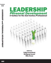 Leadership and Personal Development - A Toolbox for the 21st Century Professional ebook by Wolfgang Amann,Katja Kruckeberg,Mike Green