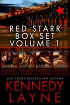 Red Starr Series (Volume 1) ebook by Kennedy Layne