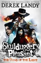 The Dying of the Light (Skulduggery Pleasant, Book 9) ebook by