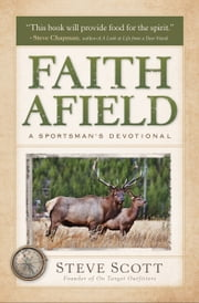 Faith Afield - A Sportsman's Devotional ebook by Stephen Scott