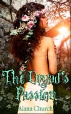 The Dryad's Passion ebook by Alana Church, Moira Nelligar