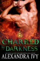 Charred By Darkness ebook by Alexandra Ivy