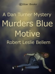 Murders Blue Motive - A Dan Turner Mystery ebook by Robert Leslie Bellem
