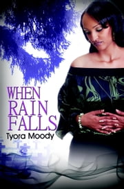 When Rain Falls ebook by Tyora Moody
