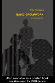Basic Groupwork ebook by Douglas, Tom