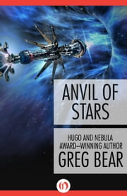 Anvil of Stars ebook by Greg Bear