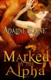 Marked by the Alpha ebook by Adaline Raine