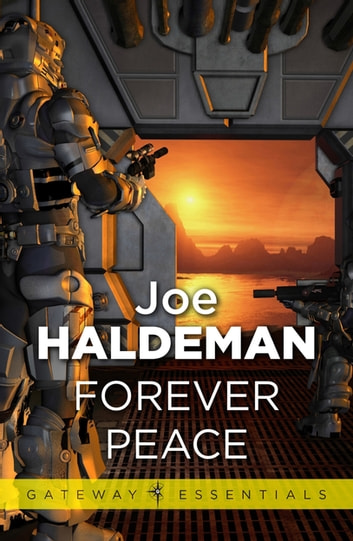 Forever Peace - Forever War Book 2 ebook by Joe Haldeman