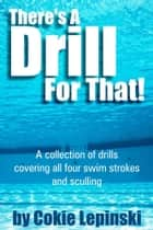 There's A Drill For That! ebook by