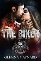 Lady & The Biker - Royal Bastards MC: Charleston, WV, #2 ebook by Glenna Maynard