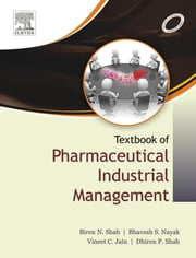 A Textbook of Pharmaceutical Industrial Management - E-Book ebook by Biren Shah
