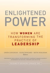 Enlightened Power: How Women are Transforming the Practice of Leadership ebook by