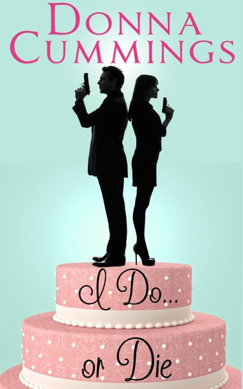 I Do. . . or Die ebook by Donna Cummings