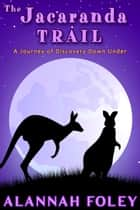The Jacaranda Trail ebook by Alannah Foley