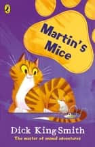 Martin's Mice ebook by Dick King-Smith