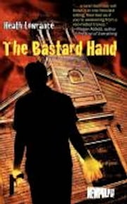 The Bastard Hand ebook by Heath Lowrance