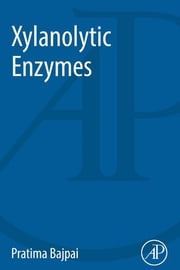 Xylanolytic Enzymes ebook by Pratima Bajpai