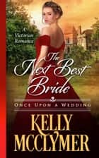 The Next Best Bride ebook by Kelly McClymer