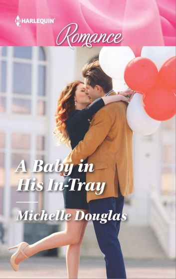 A Baby in His In-Tray ebook by Michelle Douglas