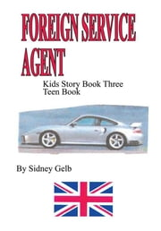 Foreign Service Agent ebook by Sidney Gelb