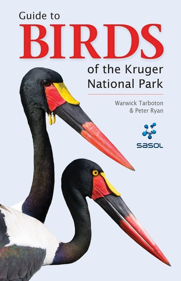 Guide to Birds of the Kruger National Park ebook by Warwick Tarboton