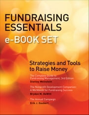 Fundraising Essentials e-book Set - Strategies and Tools to Raise Money ebook by Stanley Weinstein,Brydon M. DeWitt,Erik J. Daubert