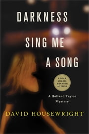 Darkness, Sing Me a Song - A Holland Taylor Mystery ebook by David Housewright