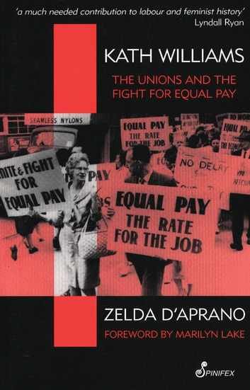 Kath Williams - The Unions and the Fight for Equal Pay ebook by Zelda D'Aprano