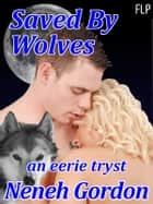 Saved By Wolves ebook by Neneh Gordon