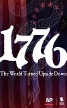 1776: The World Turned Upside Down: The Complete Season 1 ebook by The Associated Press