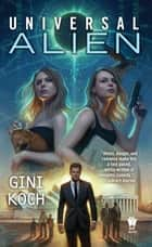 Universal Alien ebook by Gini Koch