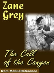 The Call Of The Canyon (Mobi Classics) ebook by Zane Grey