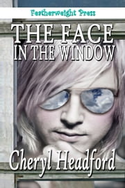 The Face in the Window ebook by Cheryl Headford