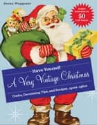 Have Yourself a Very Vintage Christmas ebook by Susan Waggoner