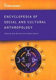 Encyclopedia of Social and Cultural Anthropology ebook by Barnard, Alan