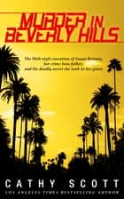 Murder in Beverly Hills ebook by Cathy Scott