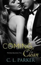 Coming Clean - Monkey Business Trio ebook by C. L. Parker