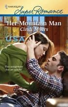 Her Mountain Man ebook by Cindi Myers