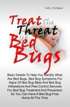 Treat The Threat Of Bed Bugs ebook by Kelli L. Rodriguez