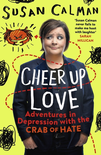 Cheer up love ebook by susan calman 9781473632035 rakuten kobo cheer up love adventures in depression with the crab of hate ebook by susan calman fandeluxe PDF