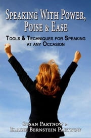 Speaking With Power, Poise & Ease ebook by Elaine Bernstein Partnow