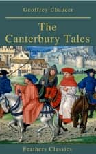 The Canterbury Tales (Feathers Classics) 電子書 by Geoffrey Chaucer