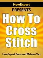 How To Cross Stitch ebook by HowExpert