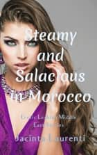 Steamy & Salacious in Morocco ebook by