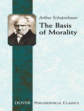 The Basis of Morality ebook by Arthur Schopenhauer