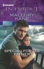 Special Forces Father ebook by Mallory Kane