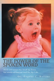 The Power of the Spoken Word ebook by Dr. Eugene C. Rollins
