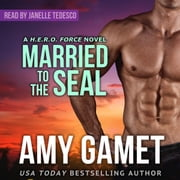 Married to the SEAL audiobook by Amy Gamet