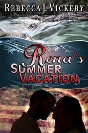 Rena's Summer Vacation ebook by Rebecca J Vickery